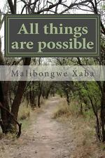 All Things Are Possible by Malibongwe Xaba (2012, Paperback)