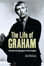 The Life of Graham: The Authorised Biography of Graham Chapman by Bob McCabe...