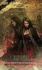 Vampire Empire: The Kingmakers 3 by Susan Griffith and Clay Griffith (2014,...