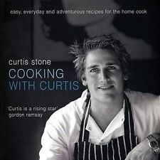 Cooking with Curtis: Easy, Everyday and Adventurous Recipes for the Home Cook...