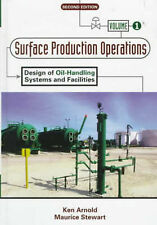 Surface Production Operations, Volume 1:: Design of Oil-Handling Systems and Fac