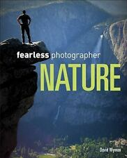 Fearless Photographer : Nature by David M. Wyman (2016, Paperback)