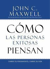 Como las Personas Exitosas Piensan Successful People Think John Maxwell Spanish