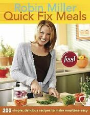 Quick Fix Meals : 200 Simple, Delicious Recipes to Make Mealtime Easy by Robi...