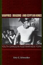 Vampires, Dragons, and Egyptian Kings: Youth Gangs in Postwar New York-ExLibrary