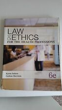 Law and Ethics for the Health Professions by Karen Judson, Hicks and Carlene...