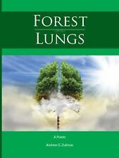 Forest Lungs : A Poem by Andrew G. Zubinas (2016, Paperback)
