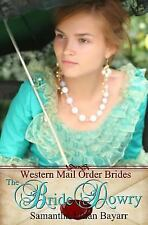 The Bride Dowry: Book One (Western Mail Order Brides) (Volume 1)