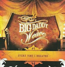 CD: BIG DADDY WEAVE Every Time I Breathe STILL SEALED