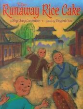 The Runaway Rice Cake by Ying Chang Compestine (2001, Picture Book)