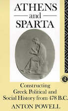 Athens and Sparta: Constructing Greek Political and S..., Anton Powell Paperback