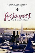 Restaurant : The Owner's Manual by Larry O. Master Butler Knight (2011,...