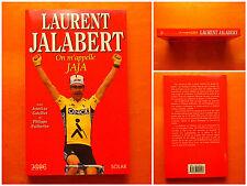 Laurent Jalabert,On m'appele Jaja avec Jean-LucGatellier & Philippe Pailhoriès