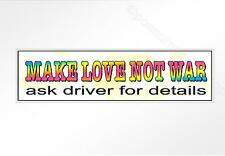 Funny car bumper sticker. MAKE LOVE NOT WAR Ask Driver for details 220x60mm