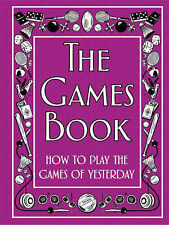 The Games Book: How to Play the Games of Yesterday,VER
