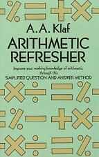 Arithmetic Refresher: Improve your working knowledge of arithmetic, A. A. Klaf,