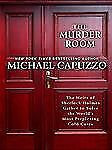The Murder Room: The Heirs of Sherlock Homes Gather to Solve the World's Most Pe