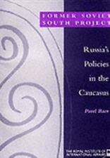Russia's Policies in the Caucasus (Riia Former Soviet South S.)