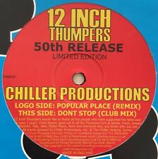 "Chiller Productions Popular Place Don't Stop 12"" Thumpers 50th Release Hard"