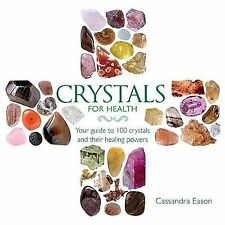 Crystals for Health: Your Guide to 100 Crystals and Their Healing Powers
