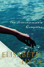 The Abortionist's Daughter by Elisabeth Hyde (Paperback)  MINT