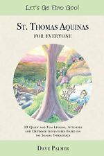 Stafe: St. Thomas Aquinas for Everyone : 30 Quick and Fun Lessons, Activities...