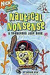 Nautical Nonsense: A SpongeBob Joke Book (SpongeBob SquarePants) Wax, Wendy Pap