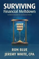 Surviving Financial Meltdown: Confident Decisions in an Uncertain World, Ron Blu