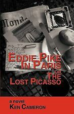 Eddie Pike in Paris or the Lost Picasso by Ken Cameron (2010, Paperback)