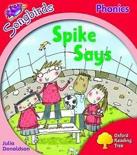 Oxford Reading Tree: Stage 4: Songbirds: Spike Says, Kirtley, Clare, Donaldson,