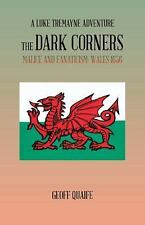 The Dark Corners: Malice and Fanaticism: Wales 1656, .,, Quaife, Geoff, Excellen