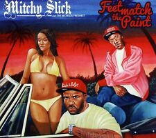 Mitchy Slick, Mitchy Slick & the Worlds Freshest - Feet Match the Paint [New CD]