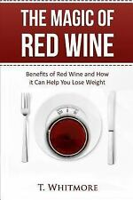 The Magic of Red Wine : Benefits of Red Wine and How It Can Help You Lose...
