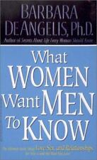 What Women Want Men to Know by De Angelis, Barbara, Good Book