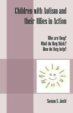 Children with Autism and their Allies in Action: Who are they? What do they thin