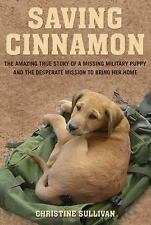 Saving Cinnamon: The Amazing True Story of a Missing Military Puppy and the Desp