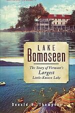 Lake Bomoseen : The Story of Vermont's Largest Little-Known Lake by Donald H....