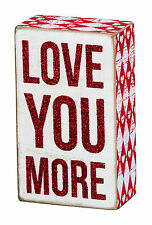 "Primitives By Kathy Small Wooden 5"" x 3"" BOX SIGN ""Love You More"" Valentines"