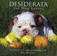Desiderata for Dog Lovers: A Guide to Life & Happiness - Ehrmann, Max - Hardcove