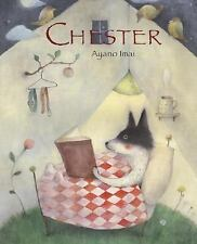 Chester by Kathryn Bishop and Ayano Imai (2007, Hardcover)