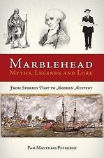 Marblehead Myths, Legends and Lore by Pam Matthias Peterson (Paperback /...