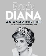 Diana, An Amazing Life: The People Cover Stories, 1981-1997 Editors of People M