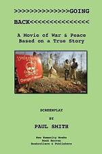 Going Back: A Movie of War & Peace Based on a True Story by Smith, Paul
