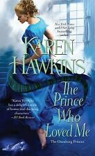 The Oxenburg Princes: The Prince Who Loved Me by Karen Hawkins (2014, Paperback)