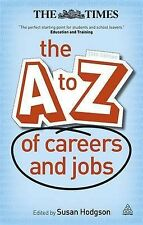 The A-Z of Careers and Jobs Susan Hodgson Very Good Book