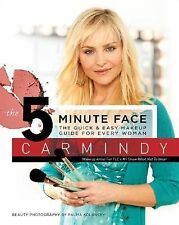 The 5 Minute Face by Carmindy (2007, Hardcover)
