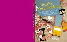Creative Scrapbooking: Over 300 Cutouts, Patterns & Ideas to Embellish-ExLibrary