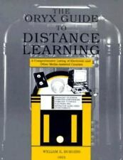 The Oryx Guide to Distance Learning: A Comprehensive Listing of Electronic and O