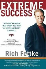 Extreme Success: The 7-Part Program That Shows You How to Succeed Without Strugg