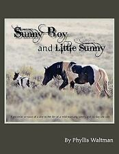 Sunny Boy and Little Sunny: A Pictorial Account of a Day in the Life of a Mustan